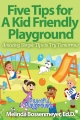 5 Tips for a Kid Friendly Playground